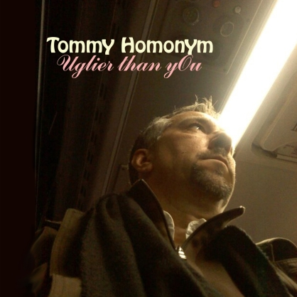 Tommy Homonym Uglier Than You cover