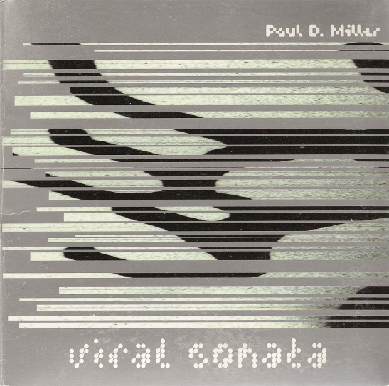 Paul D. Miller Viral Sonata album review